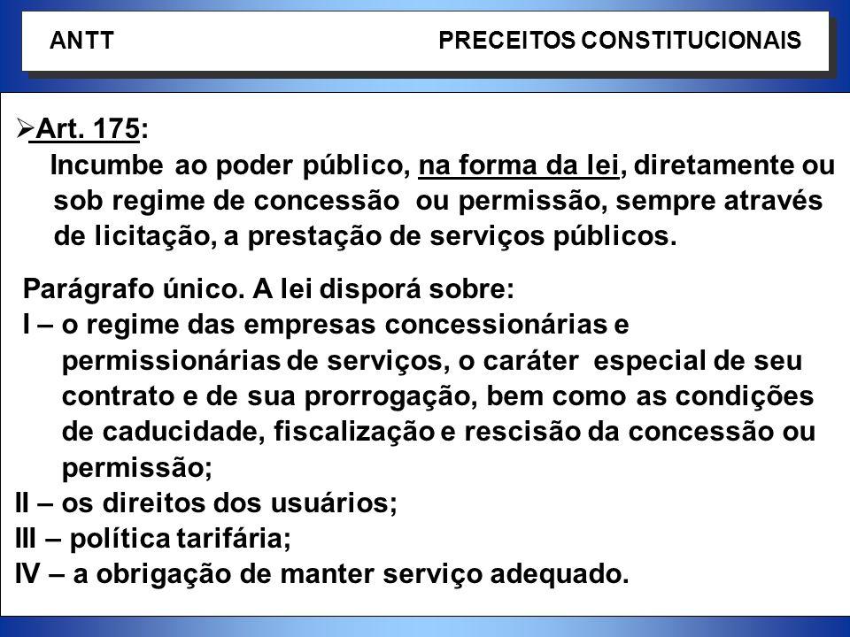 3 Art. 175: Incumbe ao poder público, na forma da lei, diretamente ou sob regime de concessão ou permissão, sempre através de licitação, a prestação d
