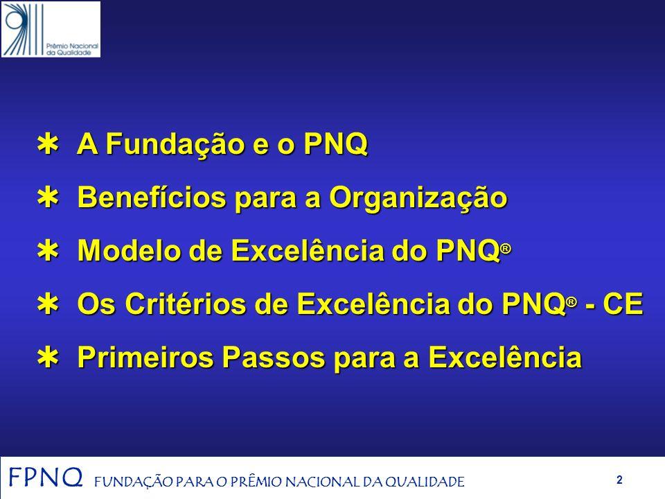 FPNQ FUNDAÇÃO PARA O PRÊMIO NACIONAL DA QUALIDADE 1 Critérios de Excelência - uma medida para o êxito mundial - Associação Nacional do Transporte de C