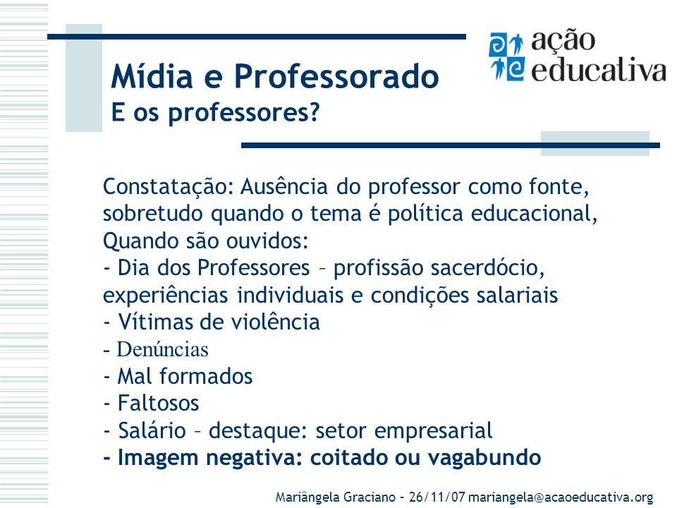 Mídia e Professorado E os professores.