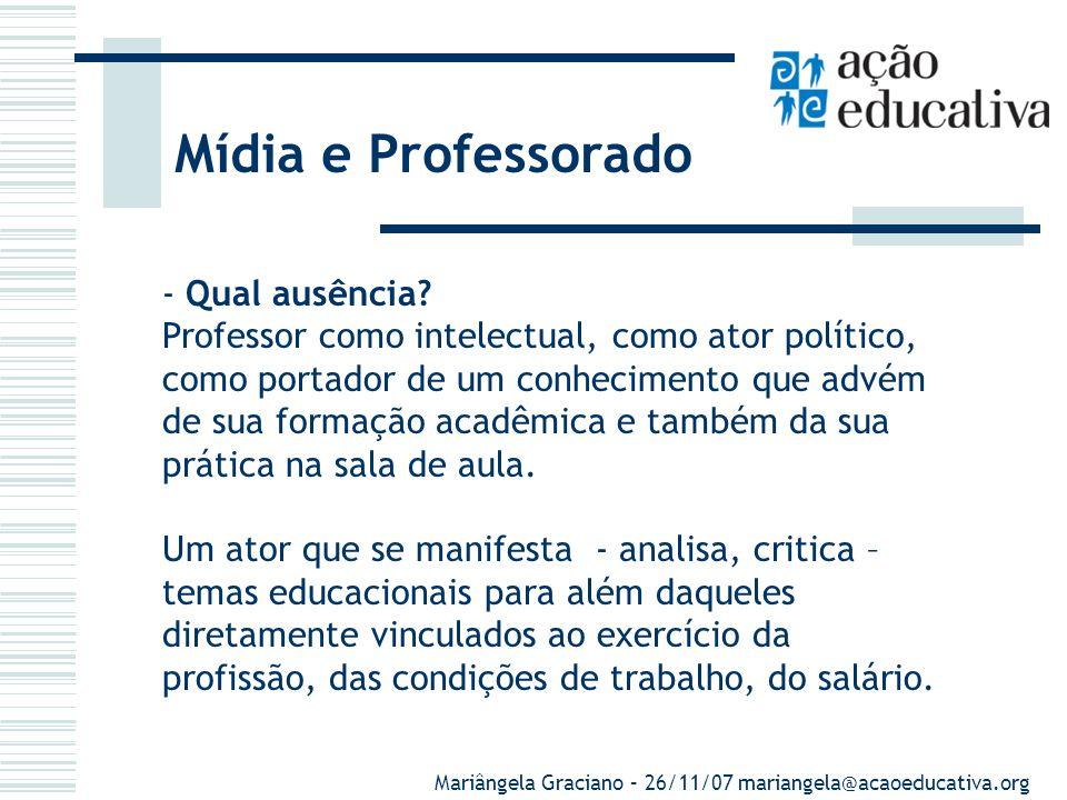 Mídia e Professorado - Tema: Política ou ação governamental Fonte - sindicatos docentes - Destaque: importância e legitimidade do sindicatos na defesa