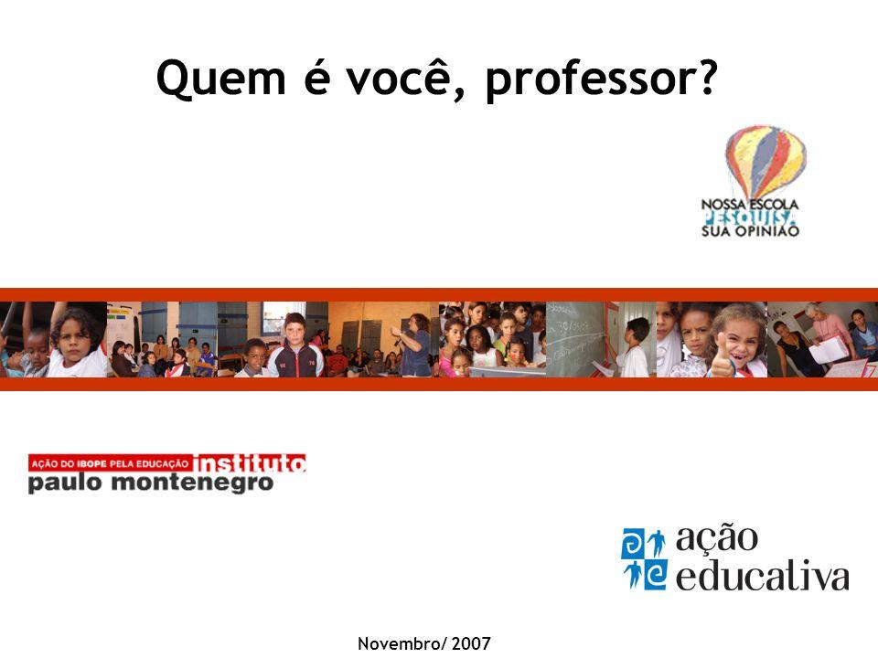 Novembro/ 2007 Quem é você, professor?