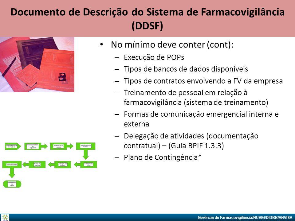 Gerência de Farmacovigilância/NUVIG/DIDBB/ANVISA No mínimo deve conter (cont): – Execução de POPs – Tipos de bancos de dados disponíveis – Tipos de co