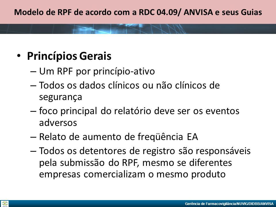 Gerência de Farmacovigilância/NUVIG/DIDBB/ANVISA Modelo de RPF de acordo com a RDC 04.09/ ANVISA e seus Guias Princípios Gerais – Um RPF por princípio
