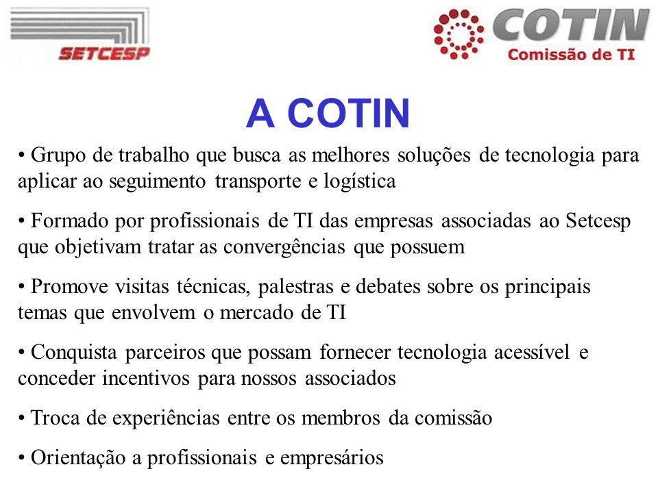 A COTIN Grupo de trabalho que busca as melhores soluções de tecnologia para aplicar ao seguimento transporte e logística Formado por profissionais de