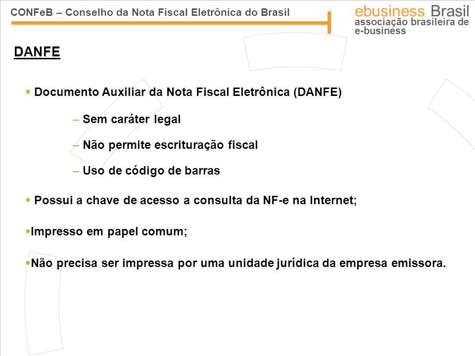 CONFeB – Conselho da Nota Fiscal Eletrônica do Brasil ebusiness Brasil associação brasileira de e-business DANFE Documento Auxiliar da Nota Fiscal Ele