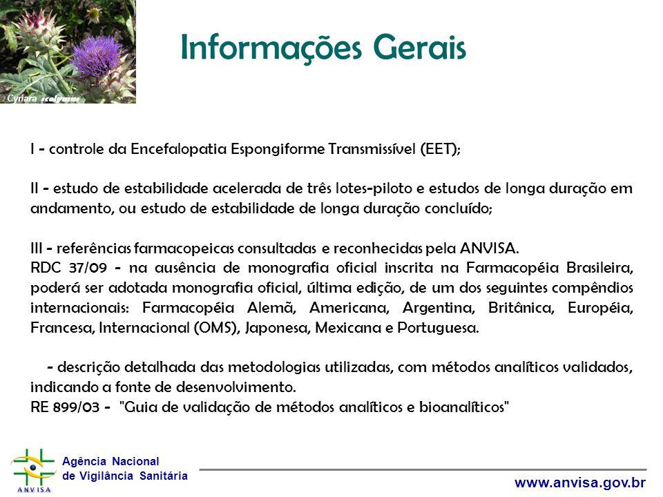 Agência Nacional de Vigilância Sanitária www.anvisa.gov.br Informações Gerais I - controle da Encefalopatia Espongiforme Transmissível (EET); II - est