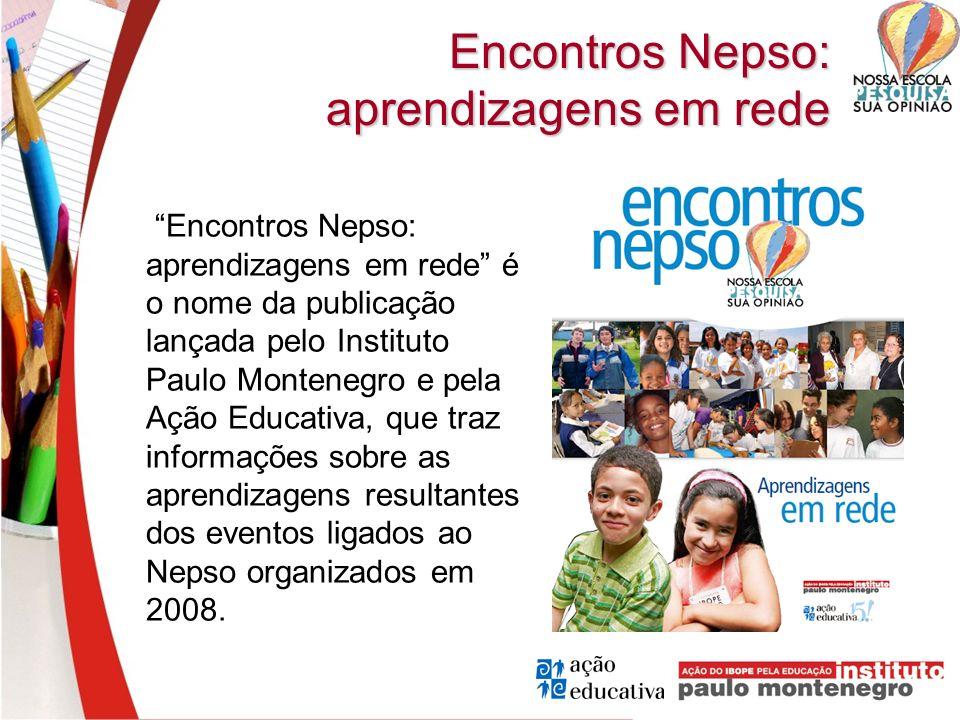 Encontros Nepso: aprendizagens em rede é o nome da publicação lançada pelo Instituto Paulo Montenegro e pela Ação Educativa, que traz informações sobr