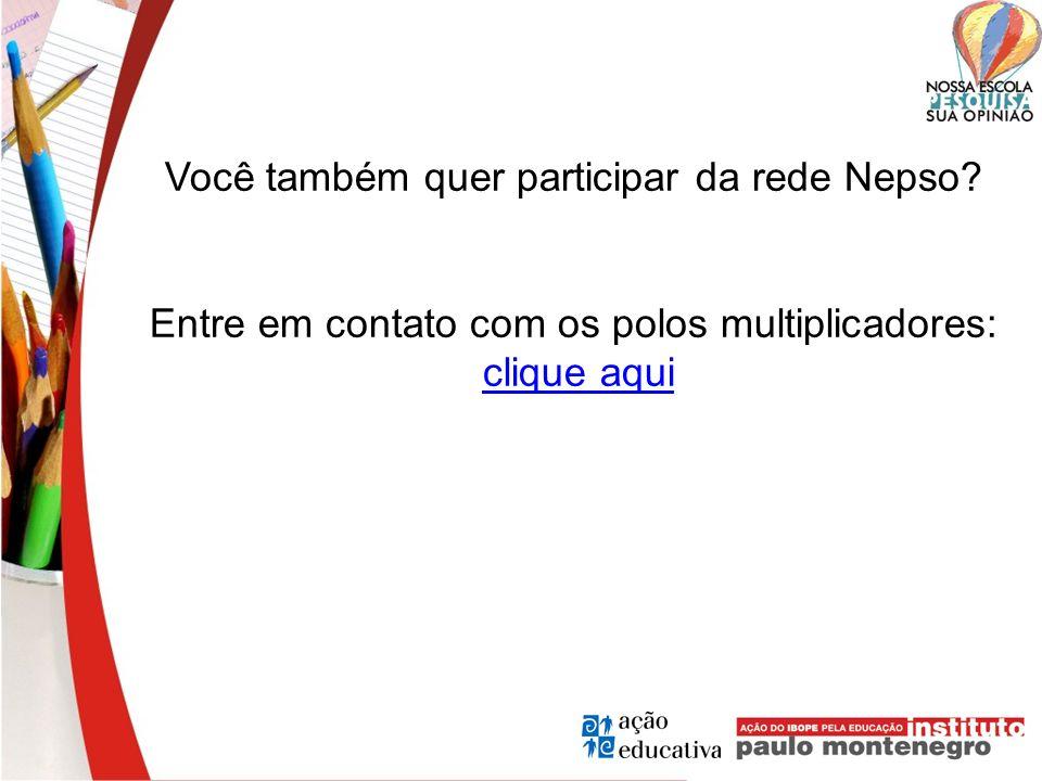Você também quer participar da rede Nepso? Entre em contato com os polos multiplicadores: clique aqui