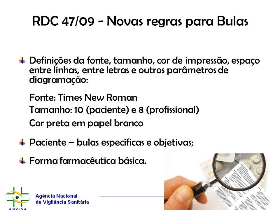 RDC 47/09 - Novas regras para Bulas Definições da fonte, tamanho, cor de impressão, espaço entre linhas, entre letras e outros parâmetros de diagramaç