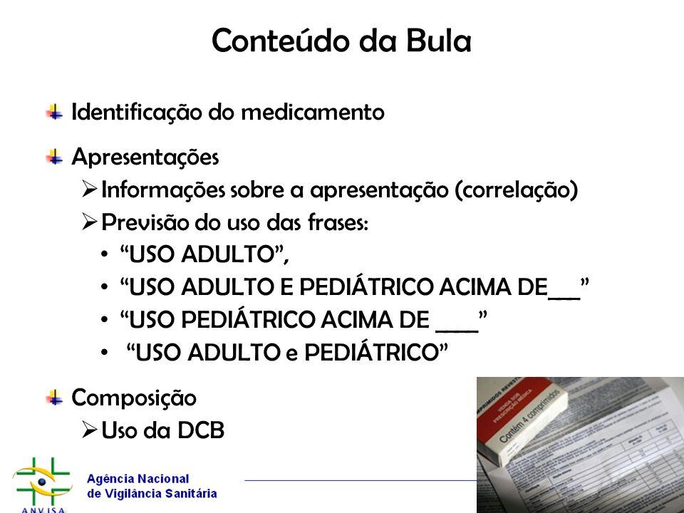 Conteúdo da Bula Identificação do medicamento Apresentações Informações sobre a apresentação (correlação) Previsão do uso das frases: USO ADULTO, USO