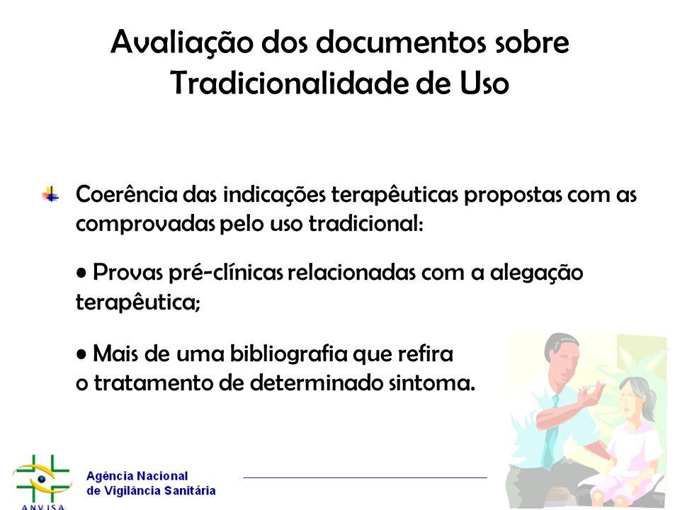 Avaliação dos documentos sobre Tradicionalidade de Uso Coerência das indicações terapêuticas propostas com as comprovadas pelo uso tradicional: Provas