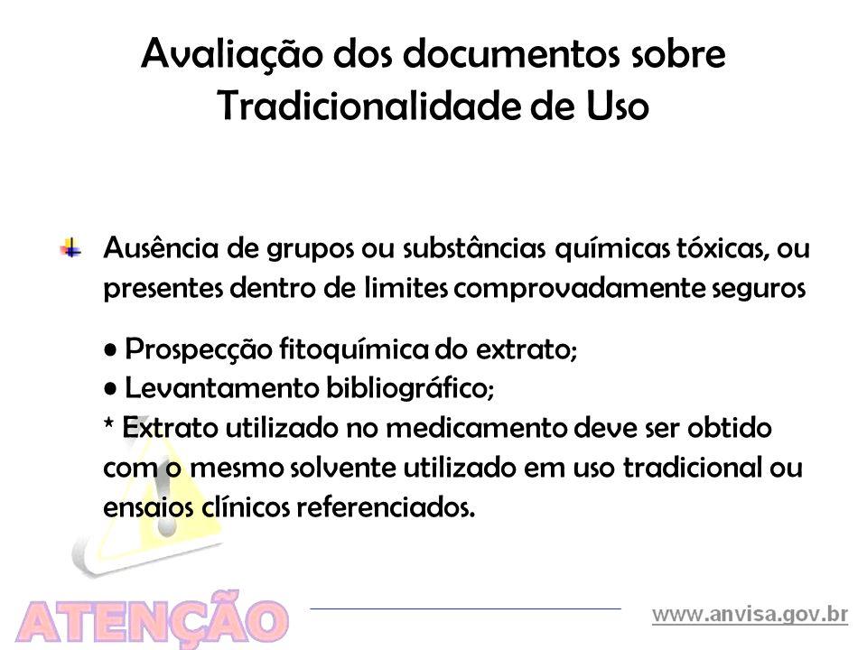 Avaliação dos documentos sobre Tradicionalidade de Uso Ausência de grupos ou substâncias químicas tóxicas, ou presentes dentro de limites comprovadame