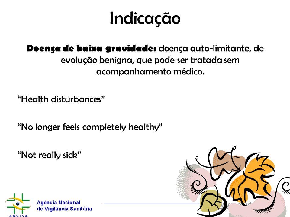Indicação Doença de baixa gravidade: doença auto-limitante, de evolução benigna, que pode ser tratada sem acompanhamento médico. Health disturbances N