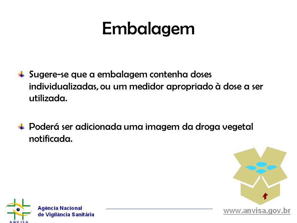 Embalagem Sugere-se que a embalagem contenha doses individualizadas, ou um medidor apropriado à dose a ser utilizada. Poderá ser adicionada uma imagem
