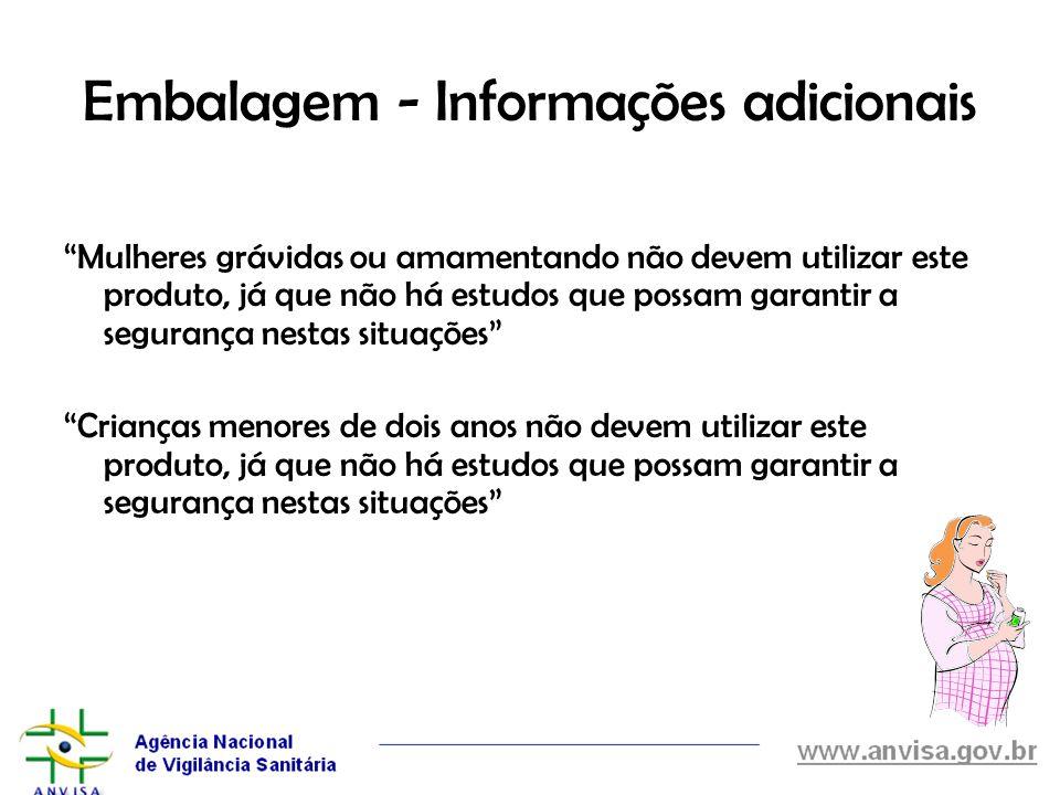 Embalagem - Informações adicionais Mulheres grávidas ou amamentando não devem utilizar este produto, já que não há estudos que possam garantir a segur