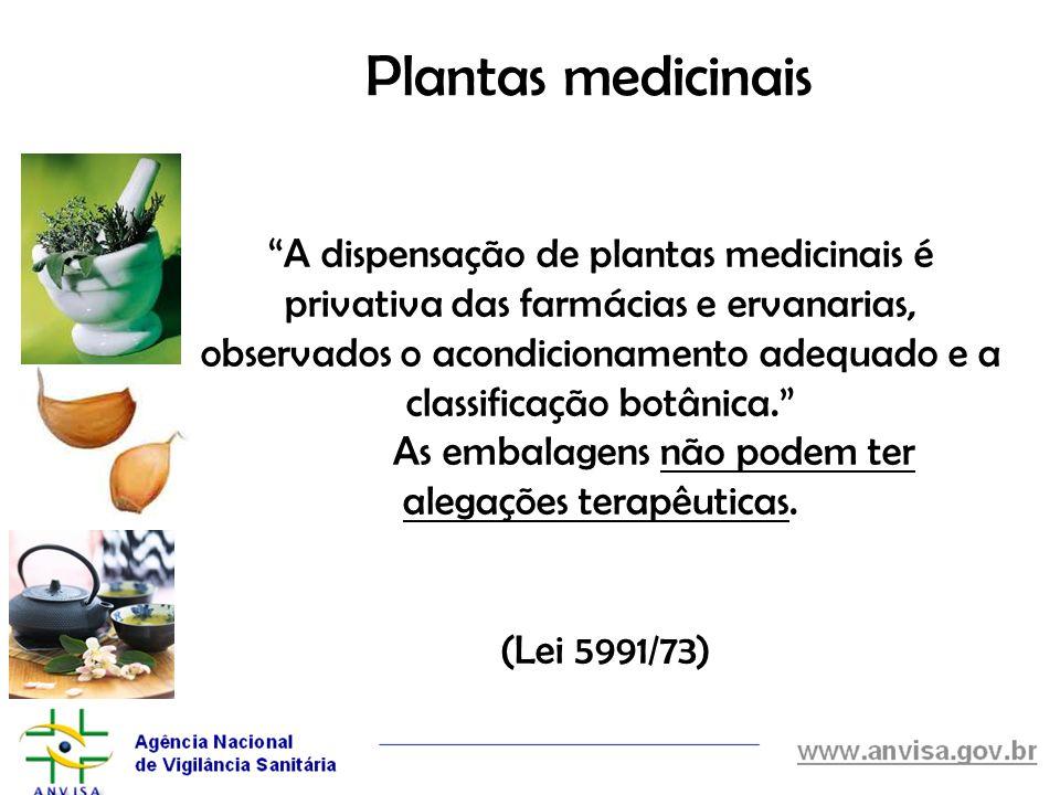 A dispensação de plantas medicinais é privativa das farmácias e ervanarias, observados o acondicionamento adequado e a classificação botânica. As emba