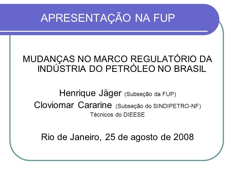 Futuro de Modelo Energético do Brasil Posição da FUP Defesa do monopólio do Estado na exploração, desenvolvimento e produção de petróleo e gás natural no Brasil, por meio de uma Petrobras 100% pública; Fim do modelo de concessão e das rodadas de licitação dos blocos exploratórios; Necessidade de amplo debate com a sociedade brasileira para discutir um novo marco regulatório do setor; Transpetro – fim da segregação imposta pela Lei 9.478/97.