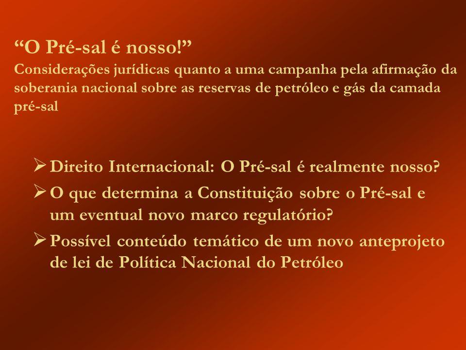 O Pré-sal é nosso! Considerações jurídicas quanto a uma campanha pela afirmação da soberania nacional sobre as reservas de petróleo e gás da camada pr
