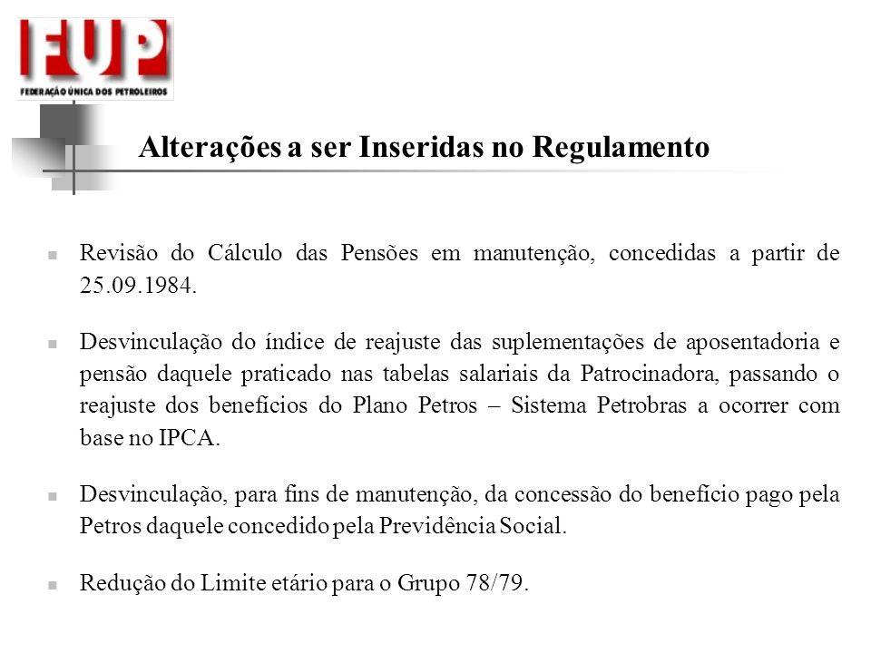 Alterações a ser Inseridas no Regulamento Revisão do Cálculo das Pensões em manutenção, concedidas a partir de 25.09.1984. Desvinculação do índice de