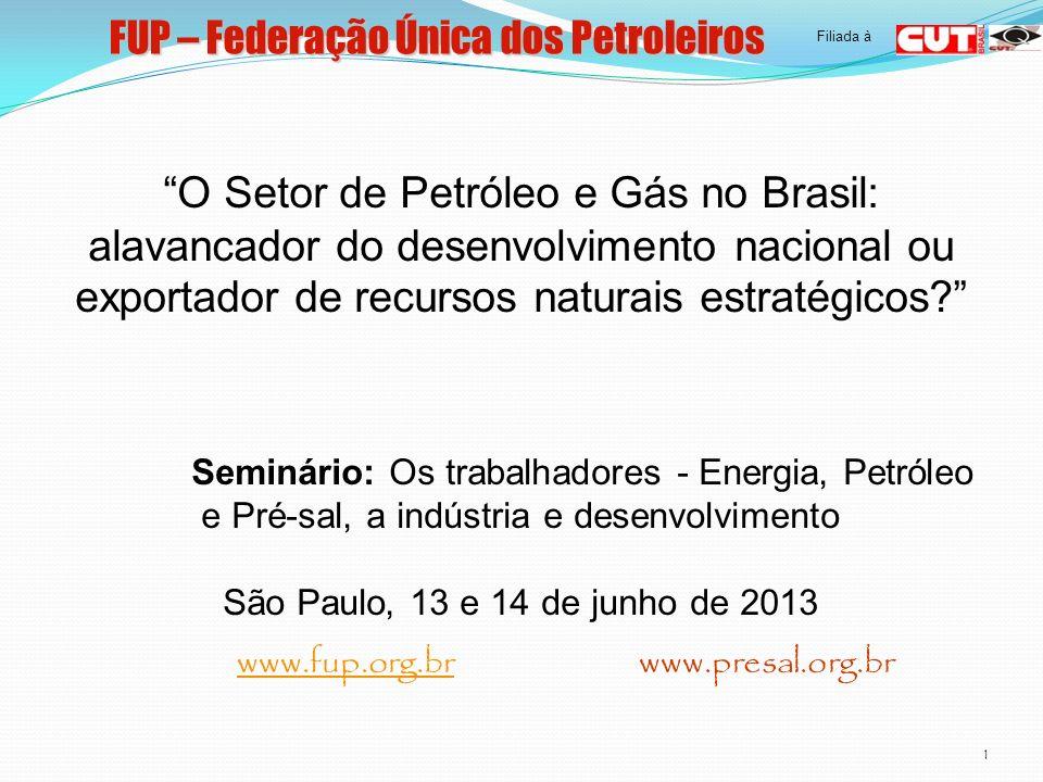 FUP – Federação Única dos Petroleiros 12 Participação dos investimentos em petróleo e gás na formação bruta de capital fixo (2000-2014) Fonte: SANT`ANNA, André Albuquerque BNDES (2010)