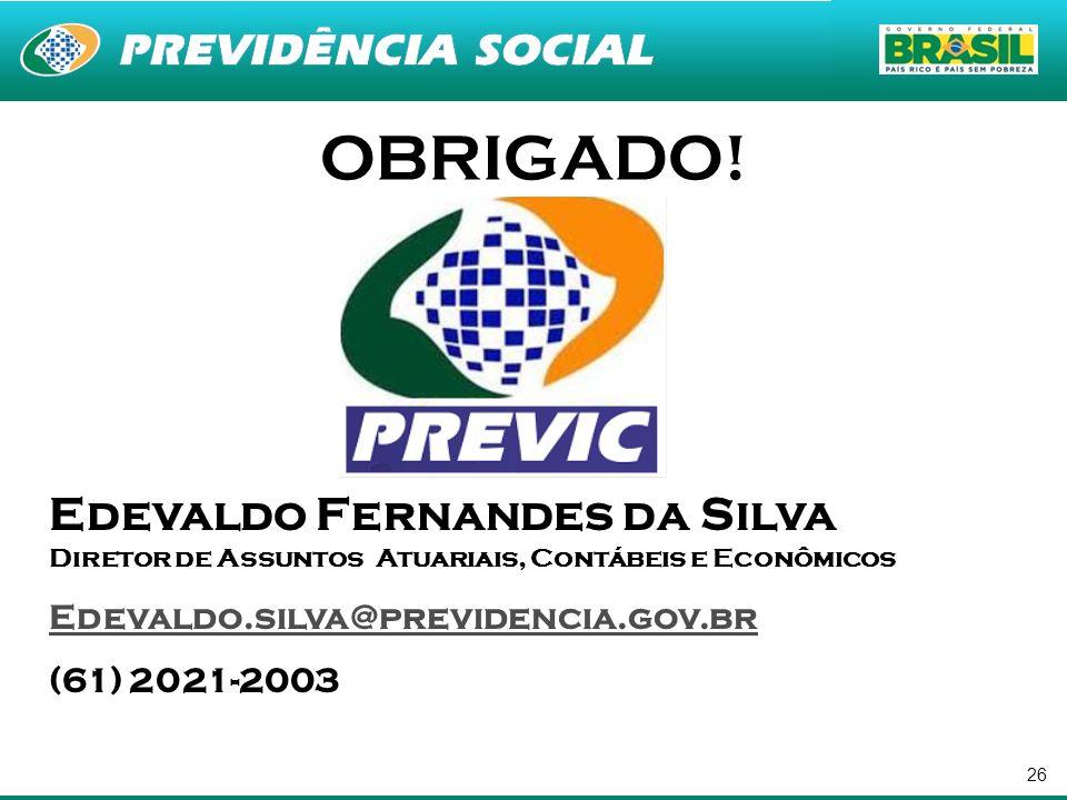 26 OBRIGADO! Edevaldo Fernandes da Silva Diretor de Assuntos Atuariais, Contábeis e Econômicos Edevaldo.silva@previdencia.gov.br (61) 2021-2003