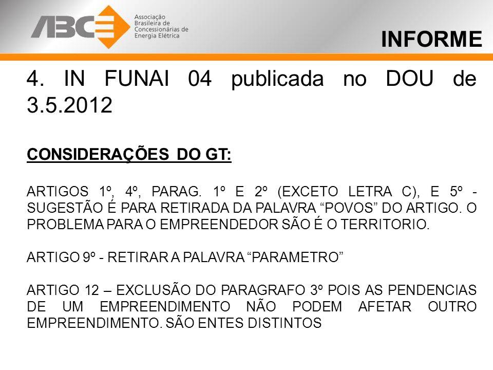 INFORME 4. IN FUNAI 04 publicada no DOU de 3.5.2012 CONSIDERAÇÕES DO GT: ARTIGOS 1º, 4º, PARAG.