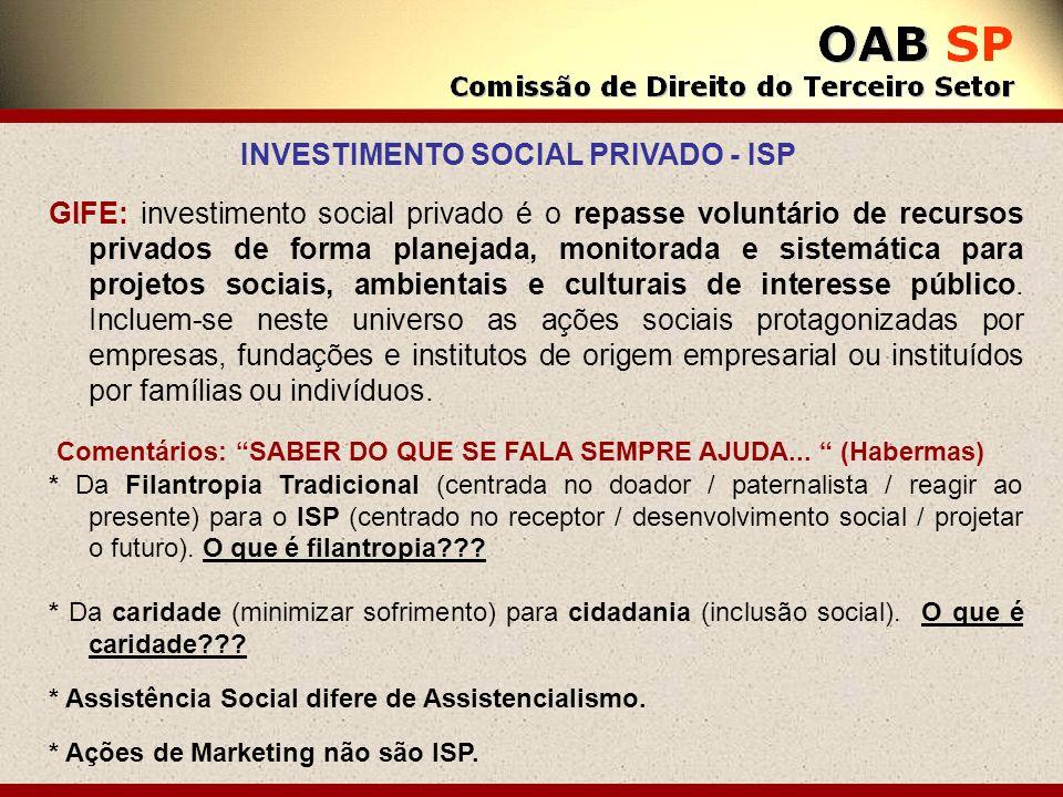 GIFE: investimento social privado é o repasse voluntário de recursos privados de forma planejada, monitorada e sistemática para projetos sociais, ambi
