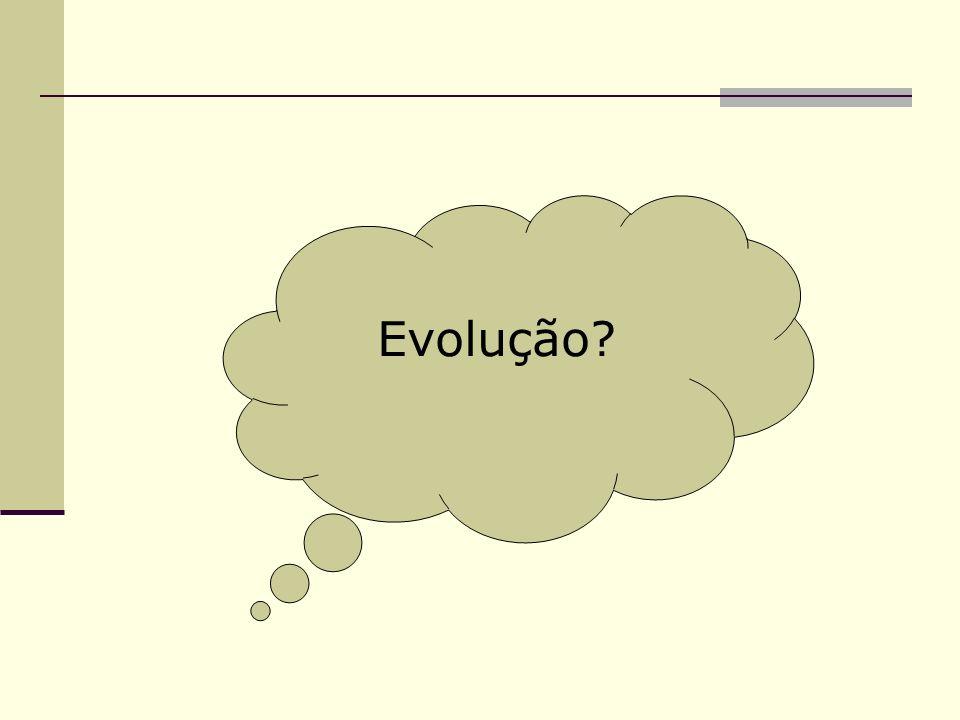 Evolução?