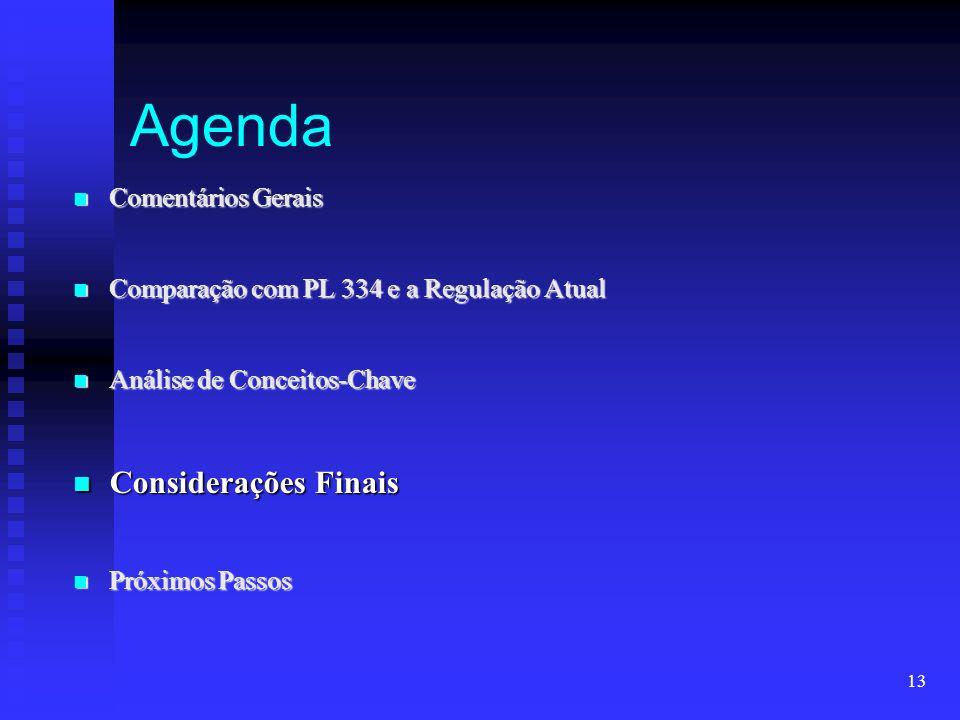 13 Agenda Comentários Gerais Comentários Gerais Comparação com PL 334 e a Regulação Atual Comparação com PL 334 e a Regulação Atual Análise de Conceit