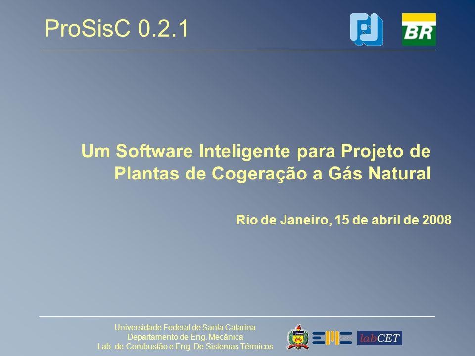 Universidade Federal de Santa Catarina Departamento de Eng. Mecânica Lab. de Combustão e Eng. De Sistemas Térmicos Rio de Janeiro, 15 de abril de 2008