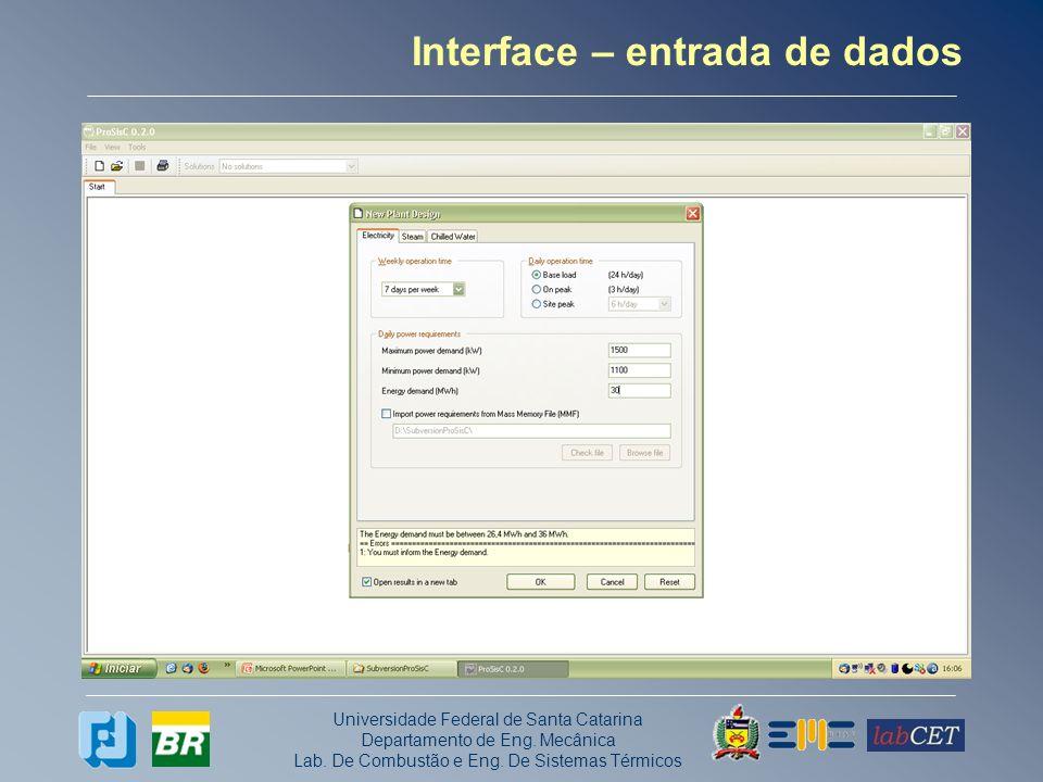 Universidade Federal de Santa Catarina Departamento de Eng. Mecânica Lab. De Combustão e Eng. De Sistemas Térmicos Interface – entrada de dados