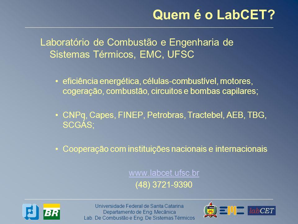 Universidade Federal de Santa Catarina Departamento de Eng. Mecânica Lab. De Combustão e Eng. De Sistemas Térmicos Quem é o LabCET? Laboratório de Com