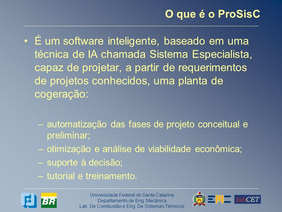 Universidade Federal de Santa Catarina Departamento de Eng. Mecânica Lab. De Combustão e Eng. De Sistemas Térmicos O que é o ProSisC É um software int