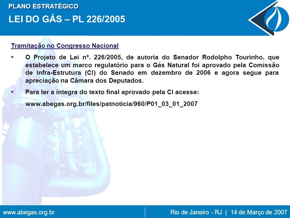 www.abegas.org.brRio de Janeiro - RJ | 14 de Março de 2007 Tramitação no Congresso Nacional O Projeto de Lei nº.