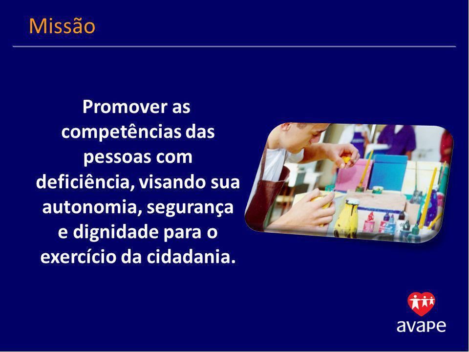 Missão Promover as competências das pessoas com deficiência, visando sua autonomia, segurança e dignidade para o exercício da cidadania.