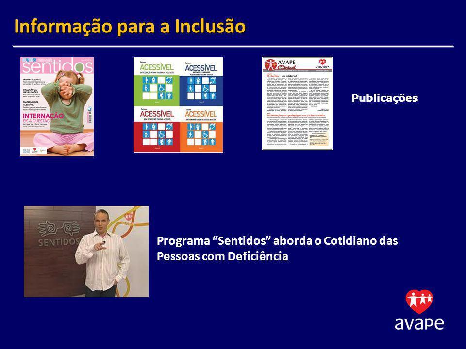Programa Sentidos aborda o Cotidiano das Pessoas com Deficiência Informação para a Inclusão Publicações