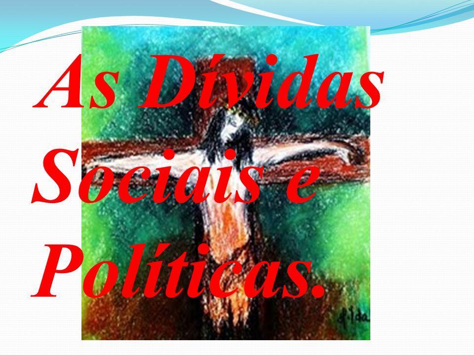 As Dívidas Sociais e Políticas.
