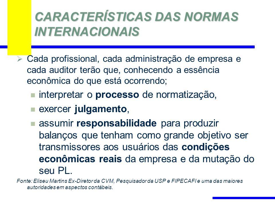 Cada profissional, cada administração de empresa e cada auditor terão que, conhecendo a essência econômica do que está ocorrendo; interpretar o proces
