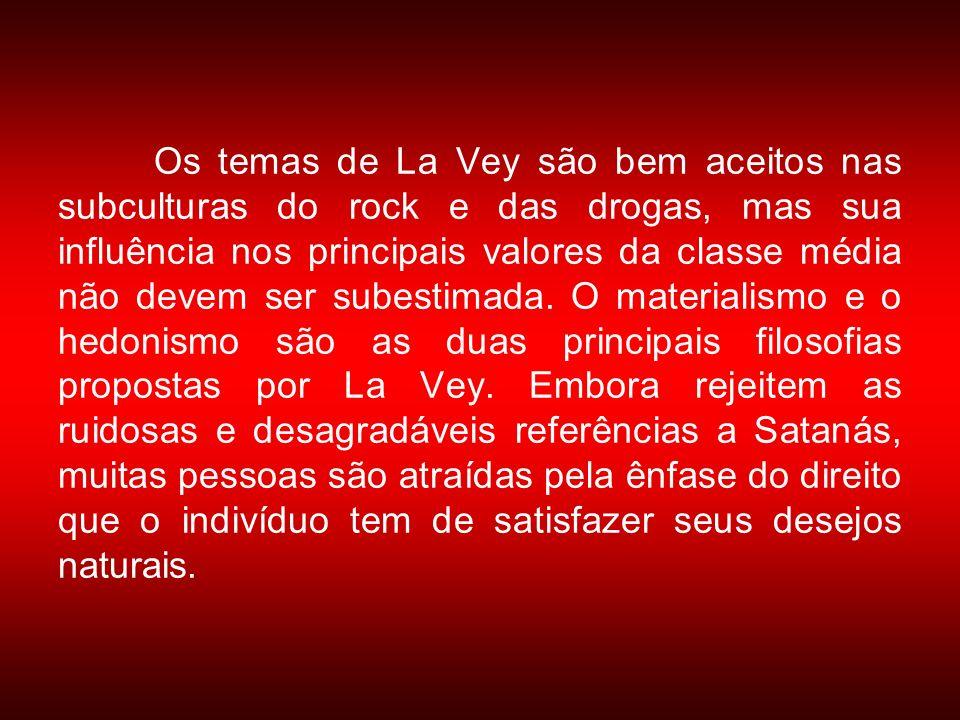 Os temas de La Vey são bem aceitos nas subculturas do rock e das drogas, mas sua influência nos principais valores da classe média não devem ser subes