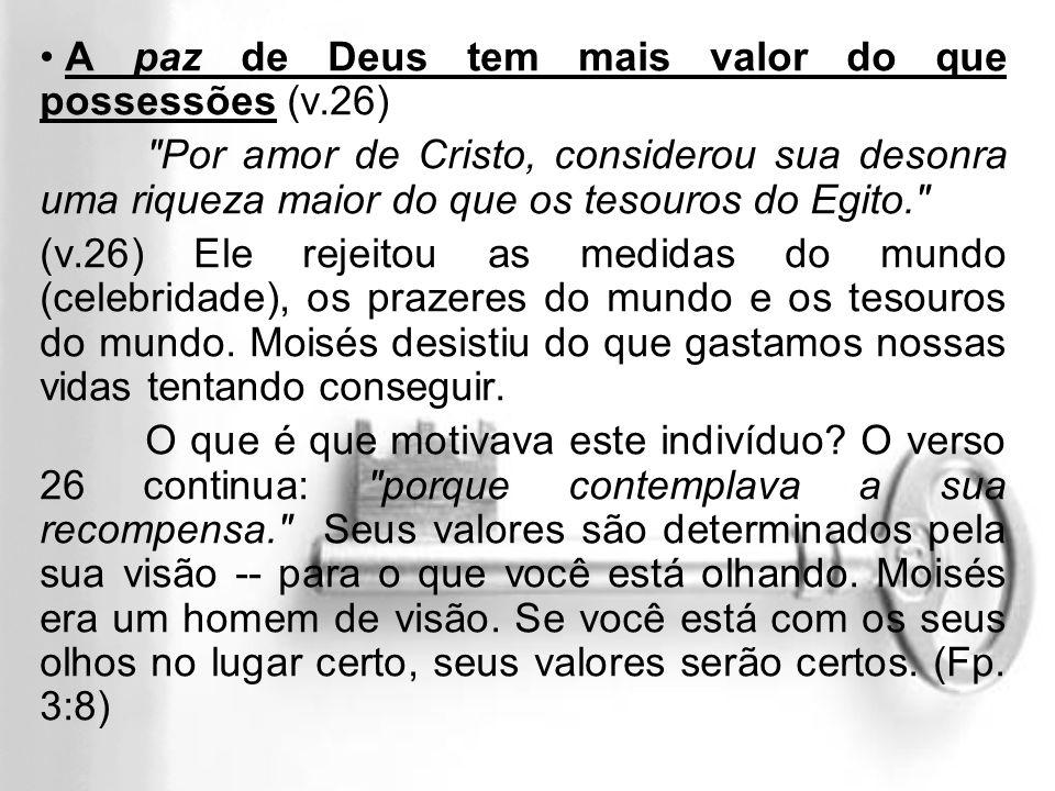 A paz de Deus tem mais valor do que possessões (v.26)