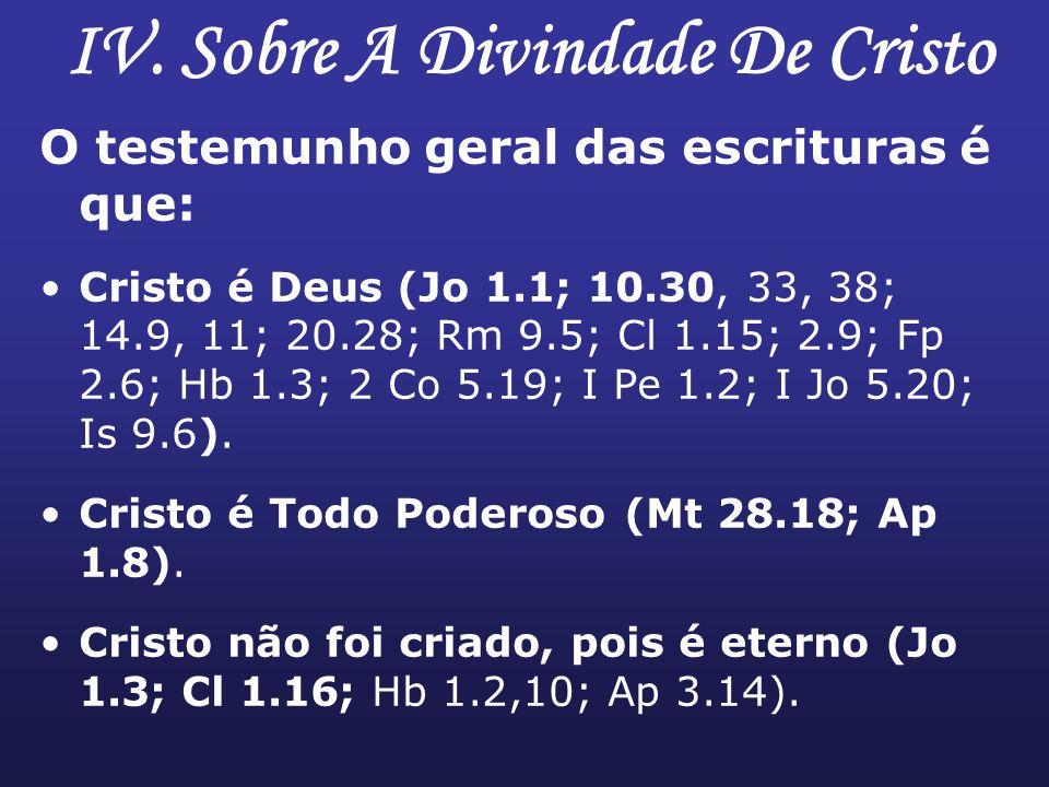Isaías 9.6 / 7.14 Deus Poderoso Ler Hebreus 1.3 / Mateus 28.18 (Deus Todo- Poderoso) Ler Isaías 10:20,21 (TNM) / Jeremias 32.18 – Deus Poderoso - cf.