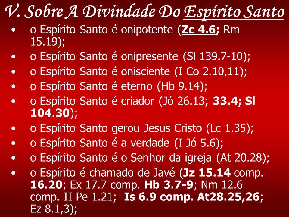 O Espírito Santo fala (At 13.2), dá testemunho (Jo 15.26), fala as coisas que ouve (Jo 16.13), se entristece (Is 63.10 / Ef 4.30) João 16.7...outro consolador.
