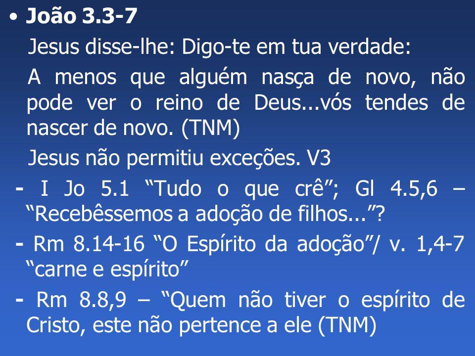 Apocalipse 7.4,9 Não podem se tornar membros do corpo de Cristo.