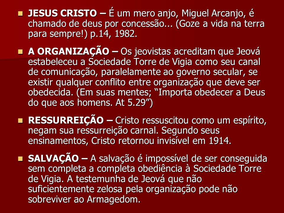 JESUS CRISTO – É um mero anjo, Miguel Arcanjo, é chamado de deus por concessão... (Goze a vida na terra para sempre!) p.14, 1982. JESUS CRISTO – É um