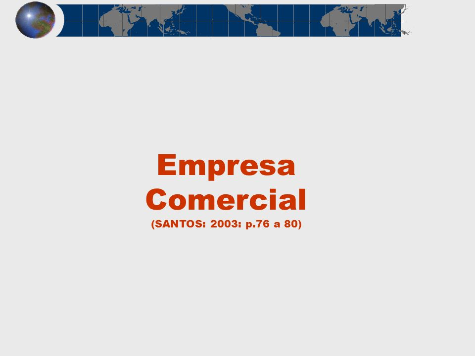 Empresa Comercial (SANTOS: 2003: p.76 a 80)