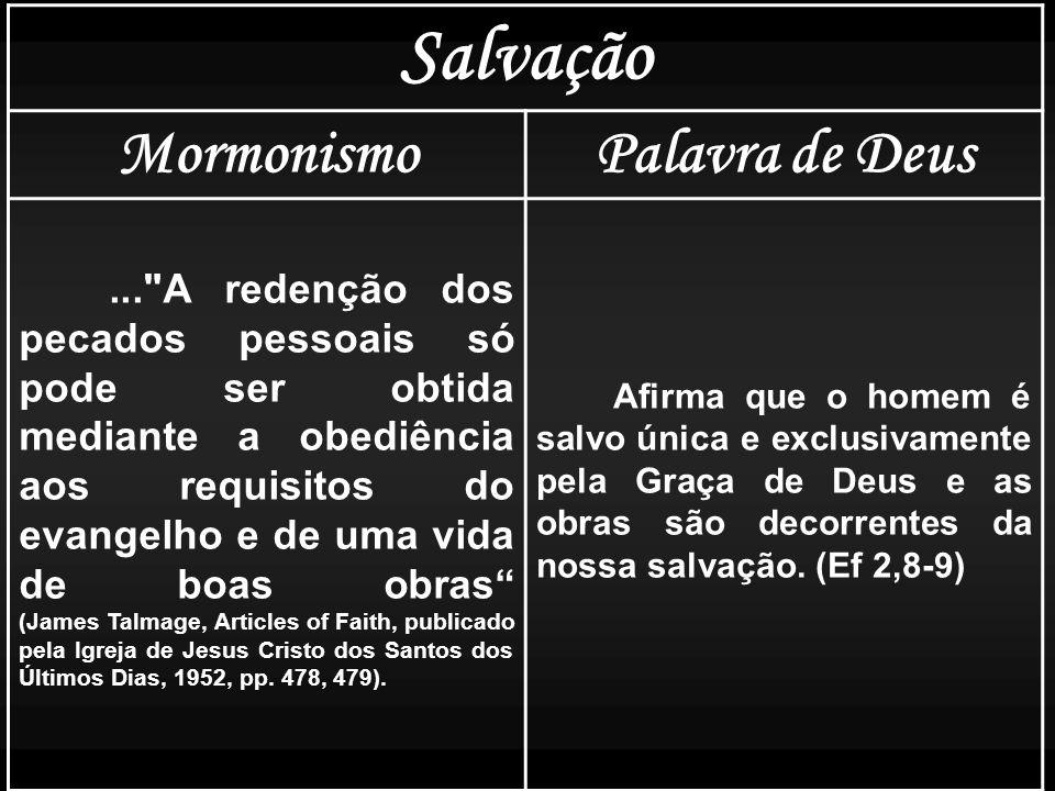 Salvação MormonismoPalavra de Deus...