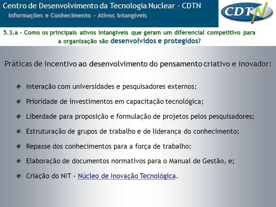Interação com universidades e pesquisadores externos; Prioridade de investimentos em capacitação tecnológica; Liberdade para proposição e formulação d