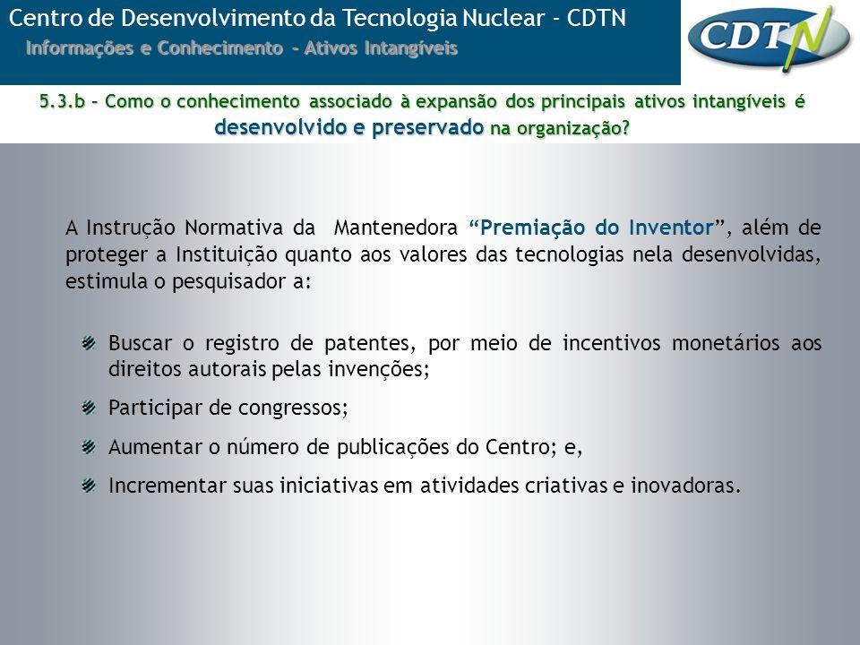 A Instrução Normativa da Mantenedora Premiação do Inventor, além de proteger a Instituição quanto aos valores das tecnologias nela desenvolvidas, esti