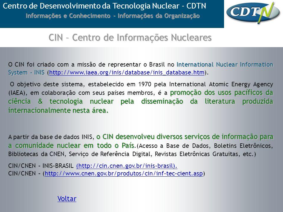 Informações e Conhecimento - Informações da Organização Centro de Desenvolvimento da Tecnologia Nuclear - CDTN CIN – Centro de Informações Nucleares I