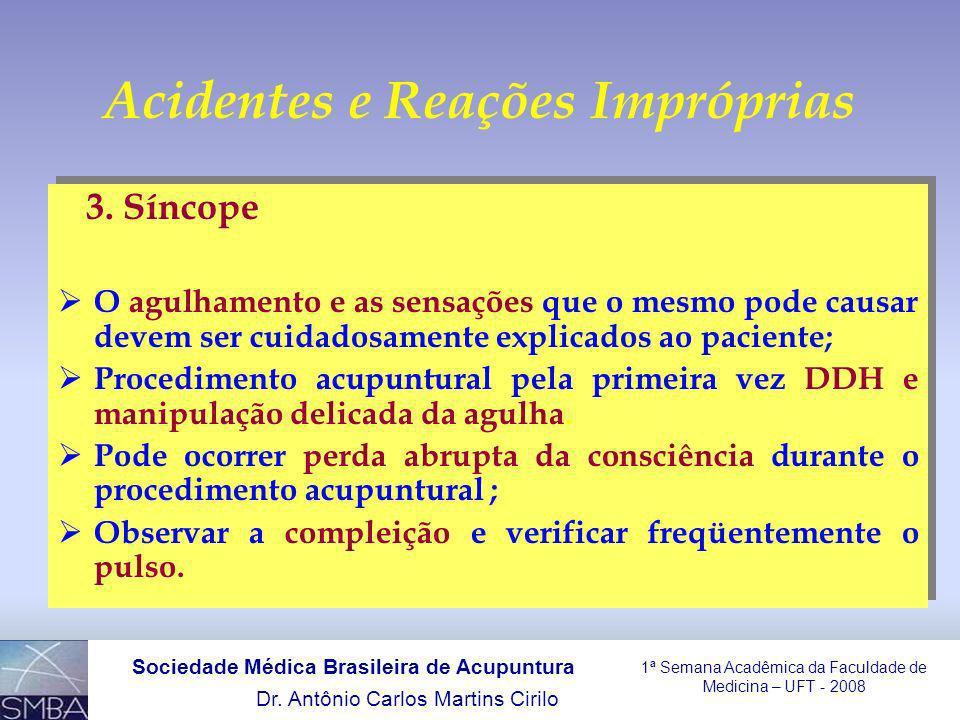 1ª Semana Acadêmica da Faculdade de Medicina – UFT - 2008 Dr.